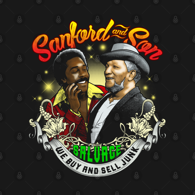 Sanford and son Salvage We buy and sell junk Redd foxx