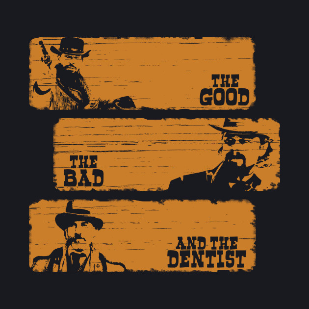 The Good The Bad and The Dentist (Grunge Version)