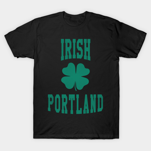 Portland, Oregon - OR Irish St Patrick's Day T-Shirt