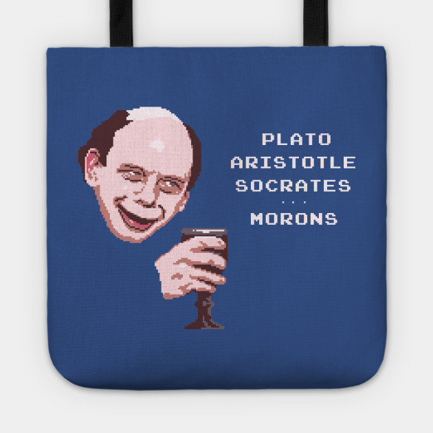 Plato, Aristotle, Socrates... Morons