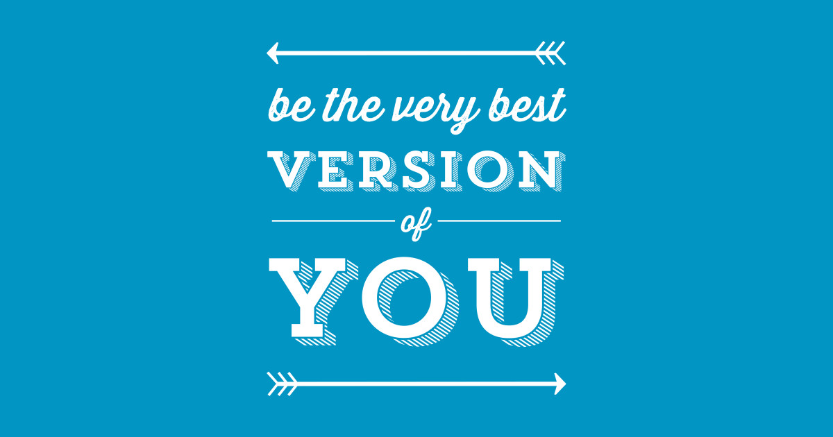be the best version of you - typographic