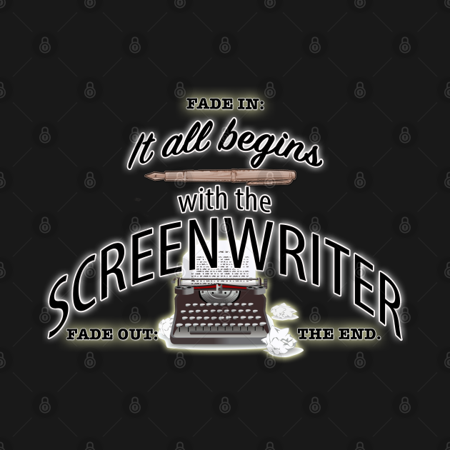 It All Begins With The Screenwriter