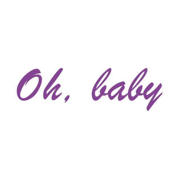 Oh, baby slogan design