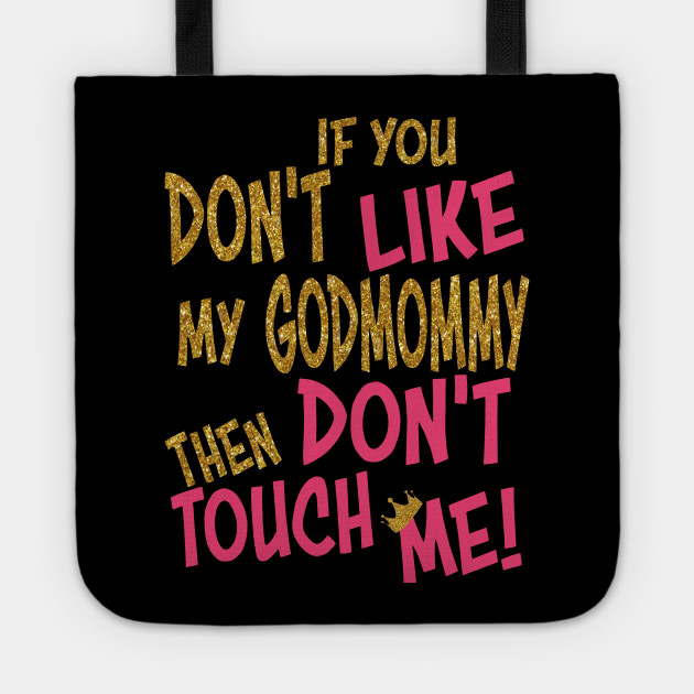 d30223100 if you don't like my godmommy then don't touch me - Funny Onesies ...