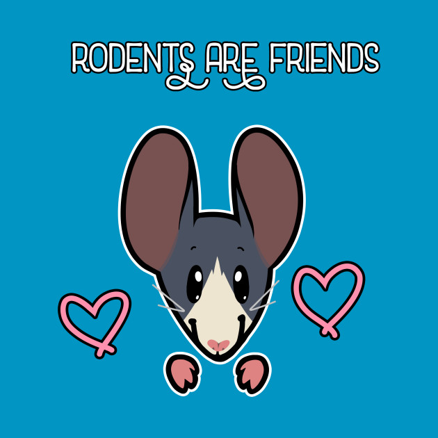 Rodents Are Friends!
