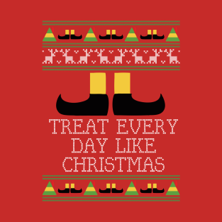 Treat Every Day Like Christmas Elf Quote Knit t-shirts