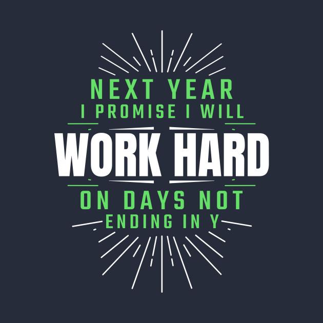 Next Year I will work hard