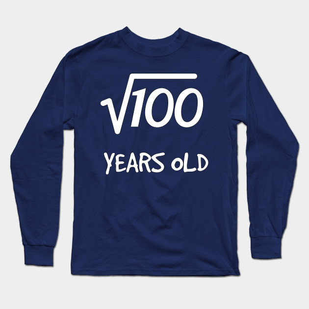 Square Root Of 100 10th Birthday 10 Years Old Boy Girl Long Sleeve T Shirt