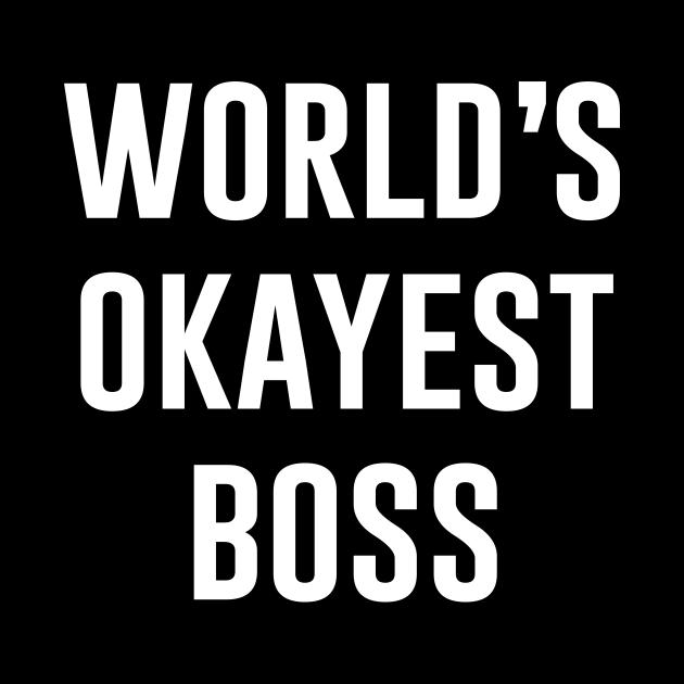 Worlds Okayest BOSS