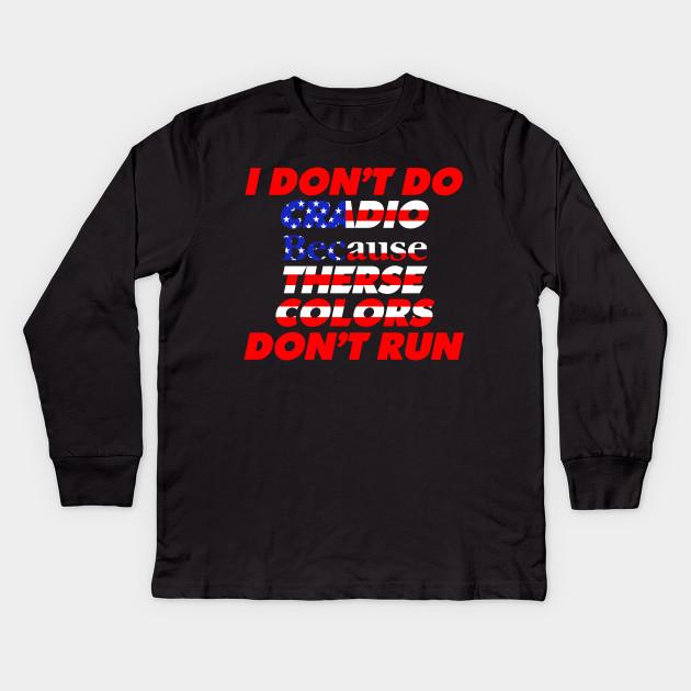 50120cf7 Funny 4th of July Shirts-I Don't Do Cardio for Men or Women tshirt Kids  Long Sleeve T-Shirt