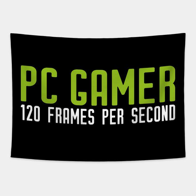 PC Gamer PC Gaming 120 FPS Gift Present Frames