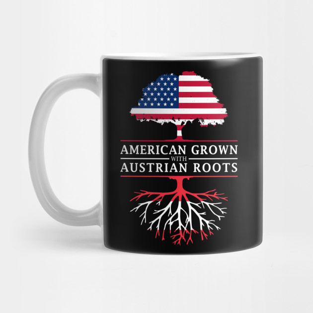 American Grown with Austrian Roots - Austria Shirt by ockshirts