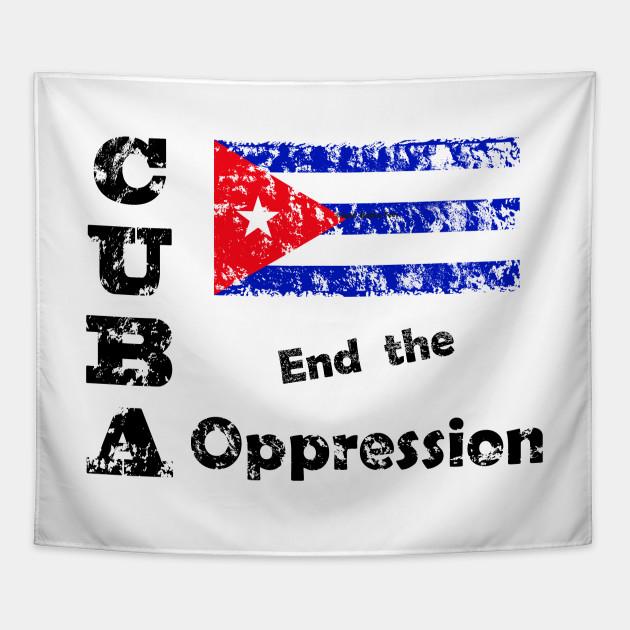 Cuba - End the Oppression