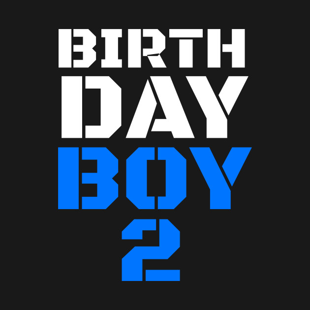 Birthday Boy 2 2nd Tee Boys Shirts Years Old Shirt