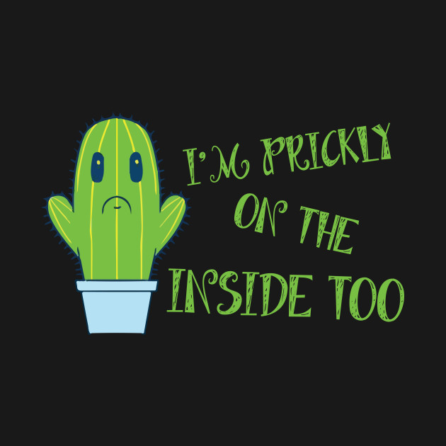 74bbd27a0 I'm Prickly On The Inside Too Succulent Cute Cactus T-Shirt - Im ...