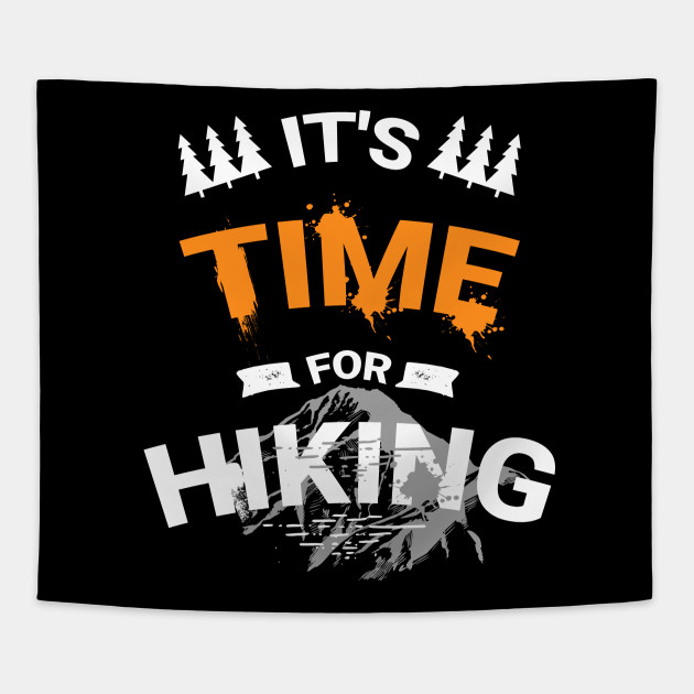 It's time for hiking T-shirt