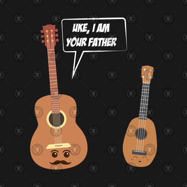 Guitar To Ukelele I Am Your Father Funny Music Pun