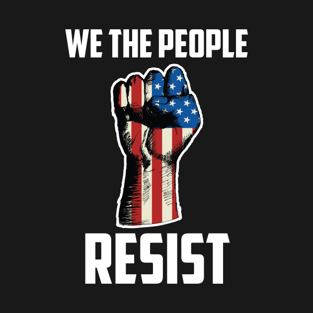 We The People Resist, Protest Design