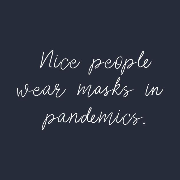 Nice people wear Covid 19 Masks