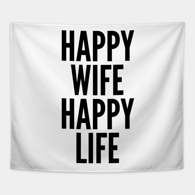 Happy Wife Happy Life Quote