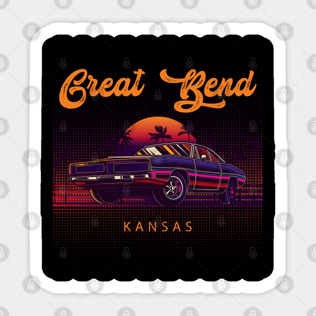 Great Bend Kansas Retro Vintage 80s 90s Muscle Cars Retrowave Aesthetic Men Women Unique Graphic Great Bend Kansas Sticker Teepublic teepublic