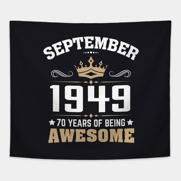 September 1949 70 Years Of Being Awesome Tapestry