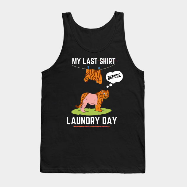 Laundry Funny Topless Tiger Shirt I Women Day Only