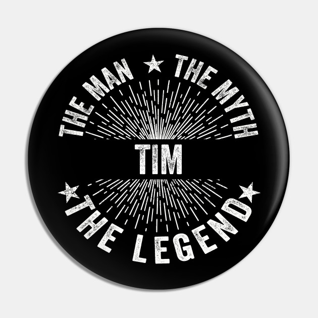 Tim The Man The Myth The Legend
