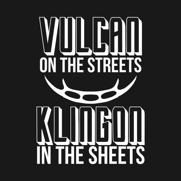 Vulcan in the Streets, Klingon in the Sheets