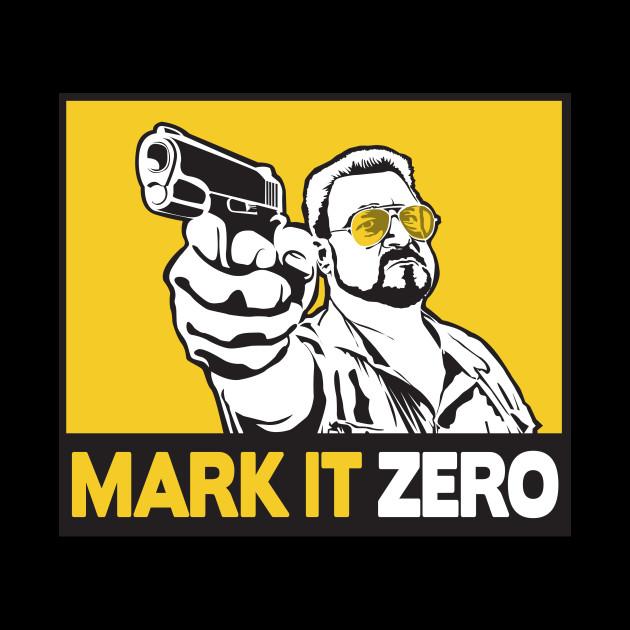 MARK IT ZERO!