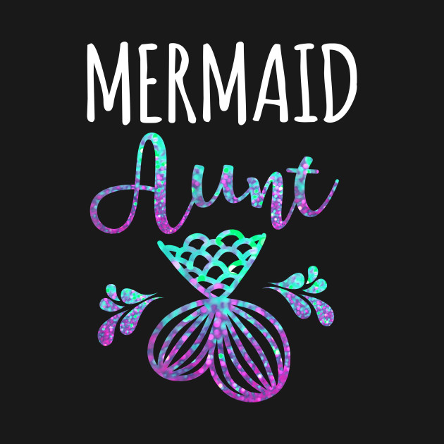 490b2f25a Womens Mermaid Aunt Funny TShirt Mother's Day Tee - Mothers Day - T ...