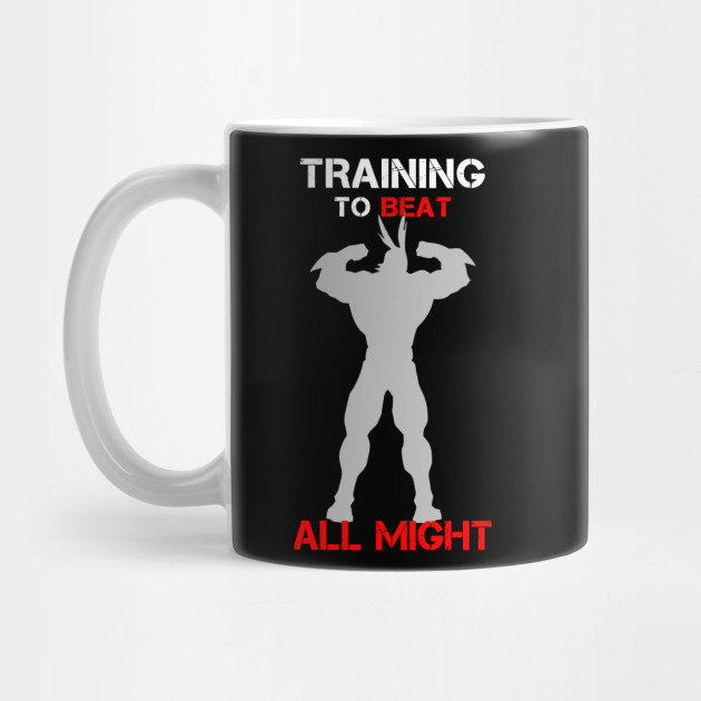 c572c2e1448d7 Training To Beat All Might - Boku No Hero Academia - Mug