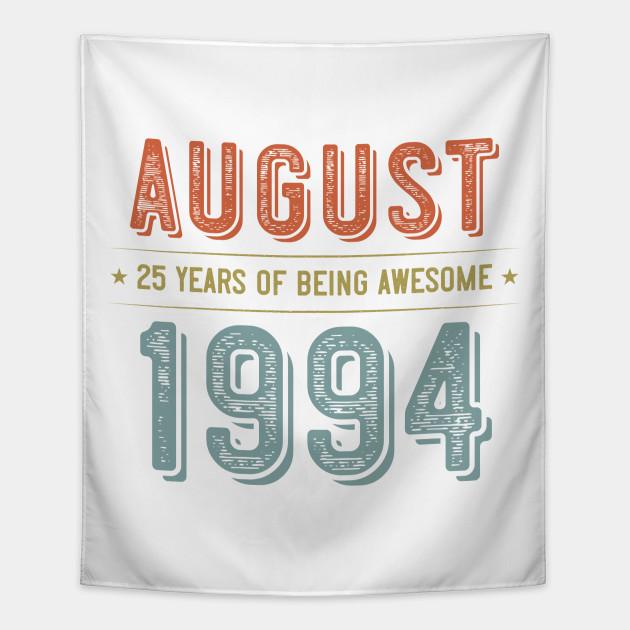 Born In August 1994 Vintage Retro 25th Birthday