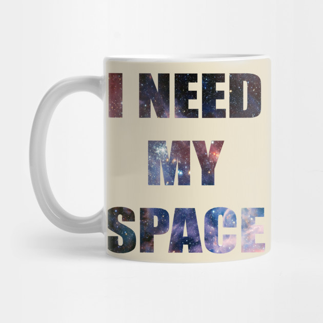 i need my space galaxy letters graphic galaxy mug teepublic