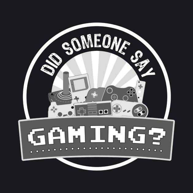 Did SOMEONE Say GAMING?