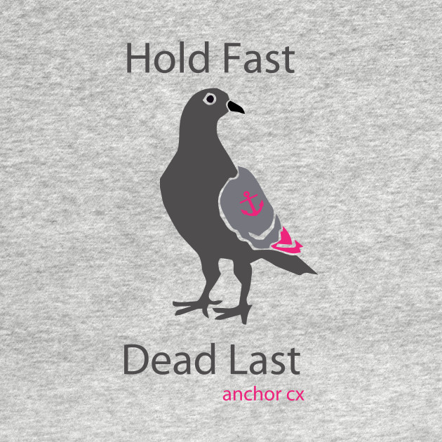 Hold Fast. Dead Last.