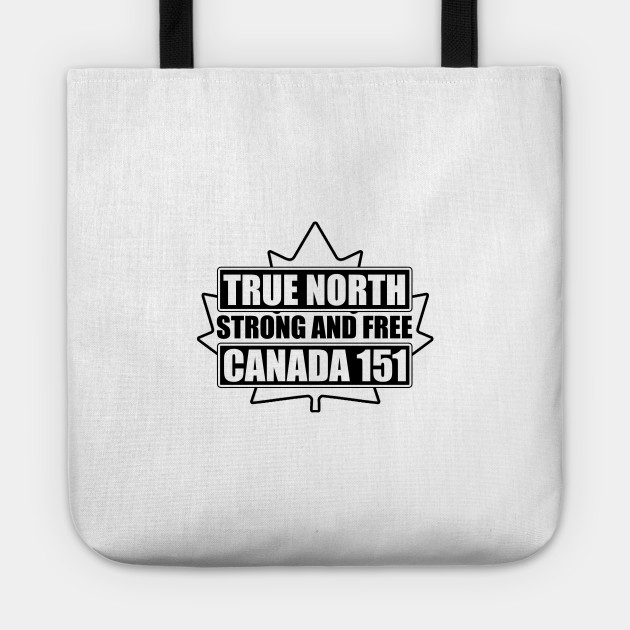 True North Strong And Free Canada 151