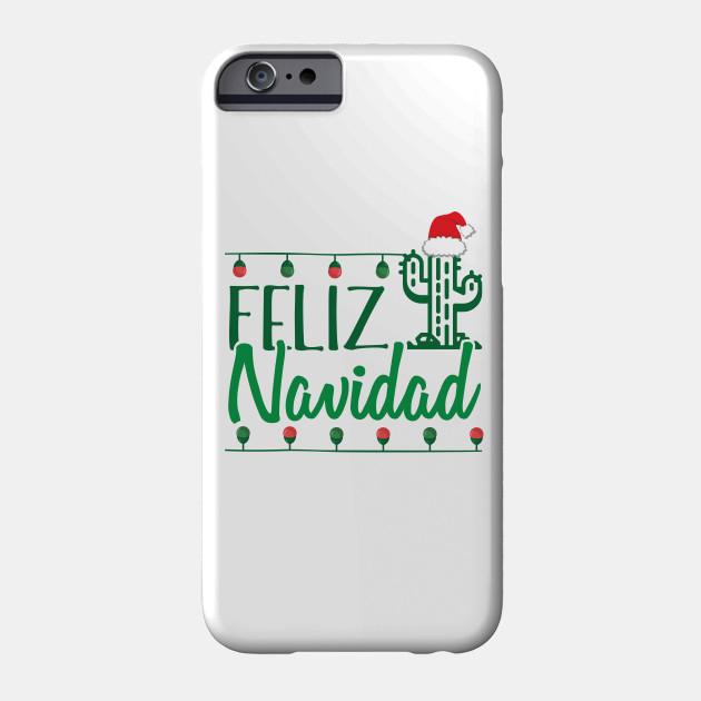 Feliz Navidad - Merry Christmas - Funny Christmas Shirt Phone Case