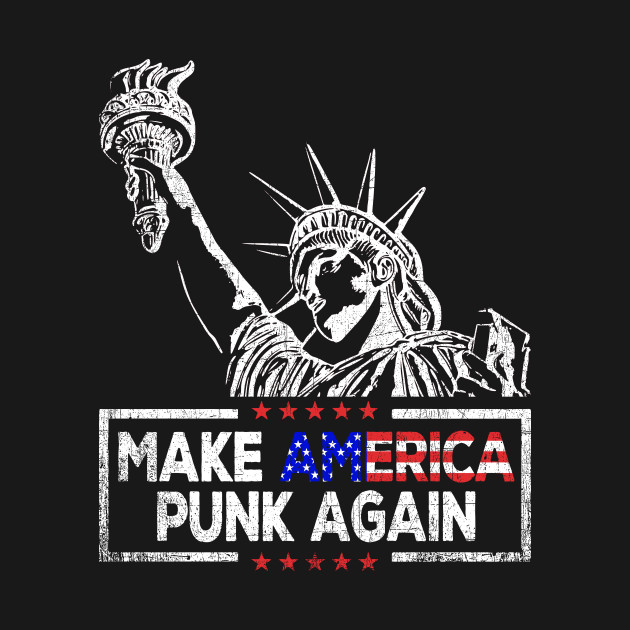 Make America Punk Again