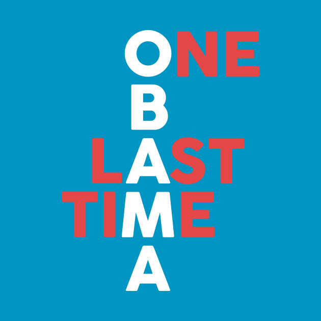 Obama: One Last Time