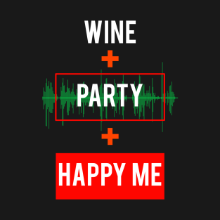 Statement Wine Party Happy Me Slogan Meme t-shirts