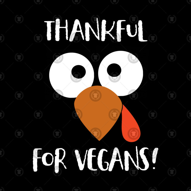 Thankful For Vegans