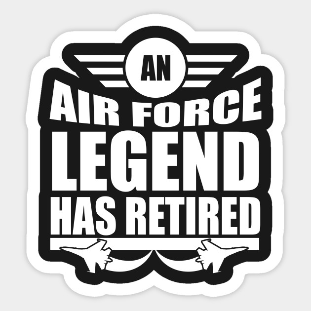 Funny Retirement Gift - An Air Force Legend Has Retired by  vivilanecollections