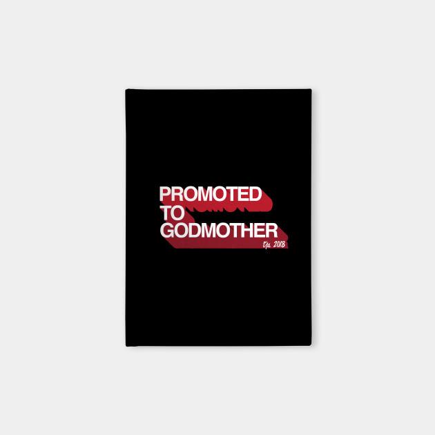Promoted To Godmother ETD 2018 - Gift God mother Godmother