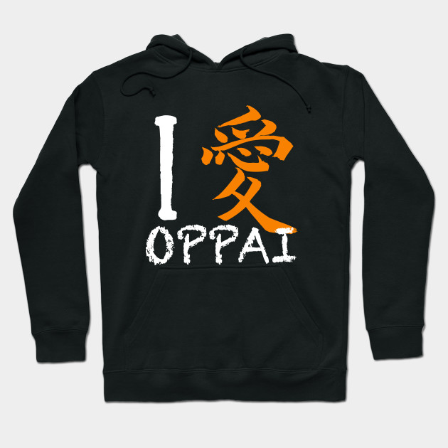 I Love Oppai Shirt Symbols Mean Love In Japanese Oppai