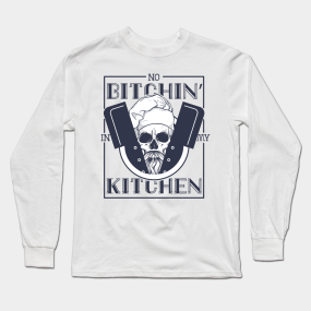 2673f30b8 No bitchin' in my kitchen Long Sleeve T-Shirt