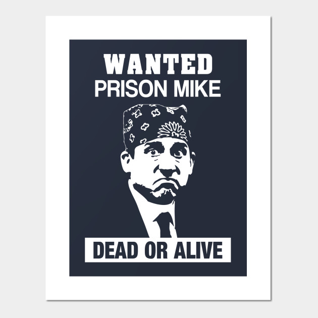 bcdc50dae Wanted Prison Mike - Dead or Alive - The Office - Posters and Art ...