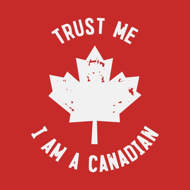 Trust me I'm a canadian