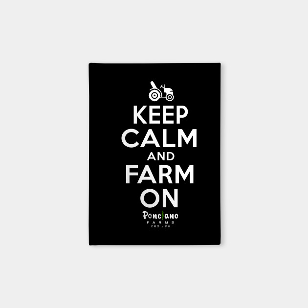 KEEP CALM AND FARM ON PONCIANO WHITE TEXT