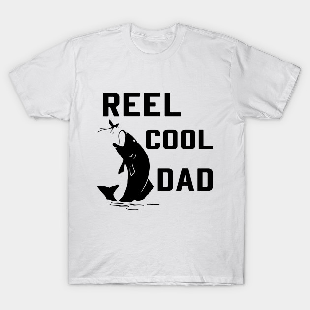 edfb2dc1f Mens Reel Cool Dad T-Shirt Fishing Daddy Father's Day Gift - Mens ...
